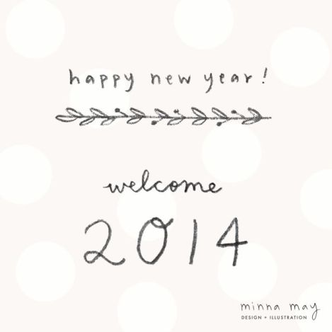 Welcome 2014, Im really glad you are HeRe!!